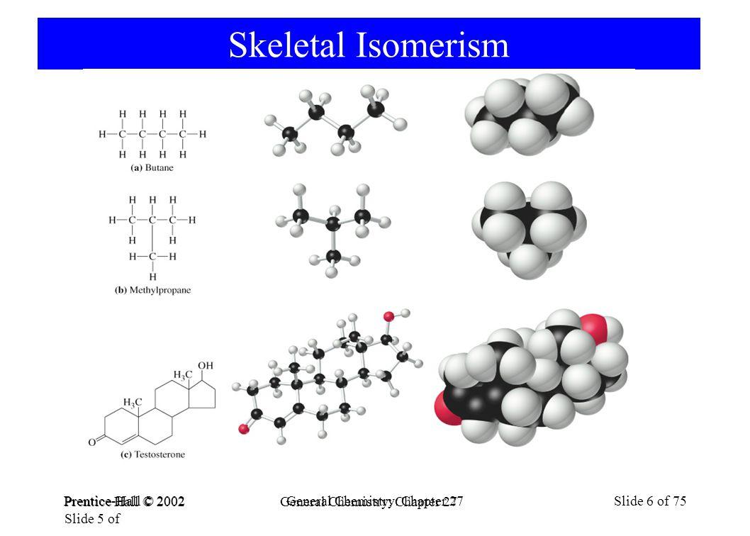 Prentice-Hall © 2002General Chemistry: Chapter 27Slide 7 of 75 Organik Bileşiklerin Basit Gösterimi