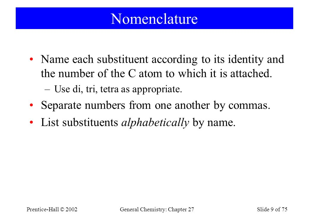 Prentice-Hall © 2002General Chemistry: Chapter 27Slide 50 of 75 Preparation of Amines 2 NH 3 + CH 3 Br → CH 3 NH 3 + Br - + NH 3 → CH 3 NH 2 + NH 4 Br