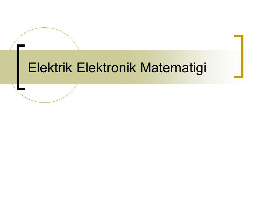 AÇIKLAMALAR MODÜLÜN AMACI  Gerekli ortam sağlandığında elektrik-elektronik sistemlere ait matematiksel çözümleri yapabileceksiniz.