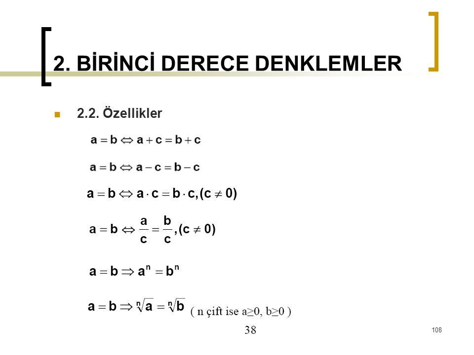 2.2. Özellikler 2. BİRİNCİ DERECE DENKLEMLER 108
