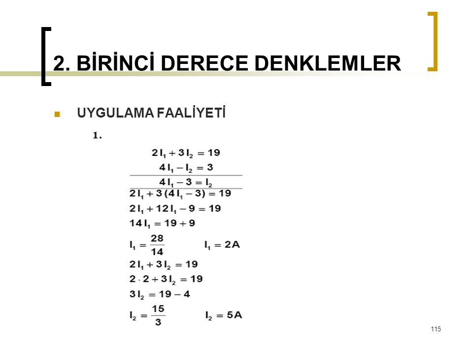 UYGULAMA FAALİYETİ 2. BİRİNCİ DERECE DENKLEMLER 115