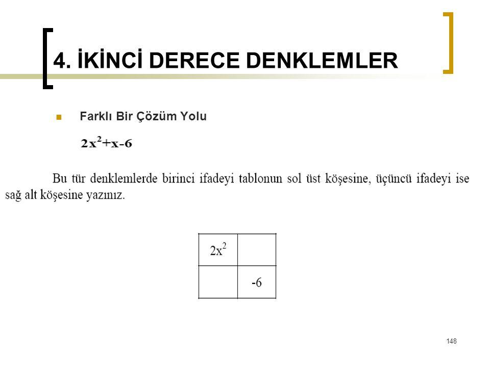4. İKİNCİ DERECE DENKLEMLER Farklı Bir Çözüm Yolu 148