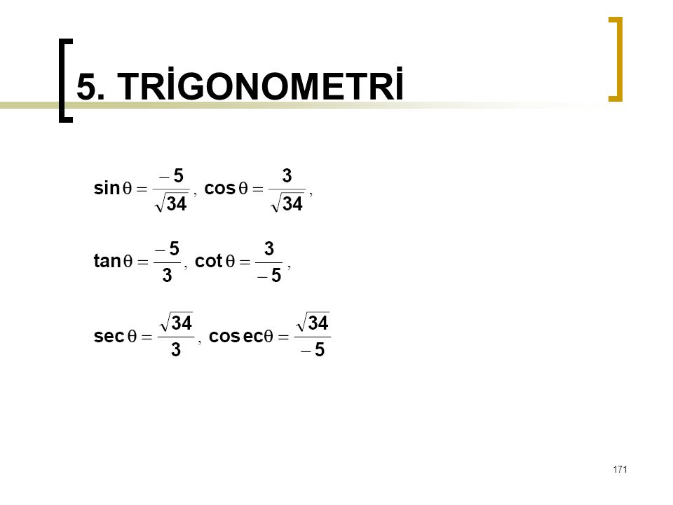 5. TRİGONOMETRİ 171