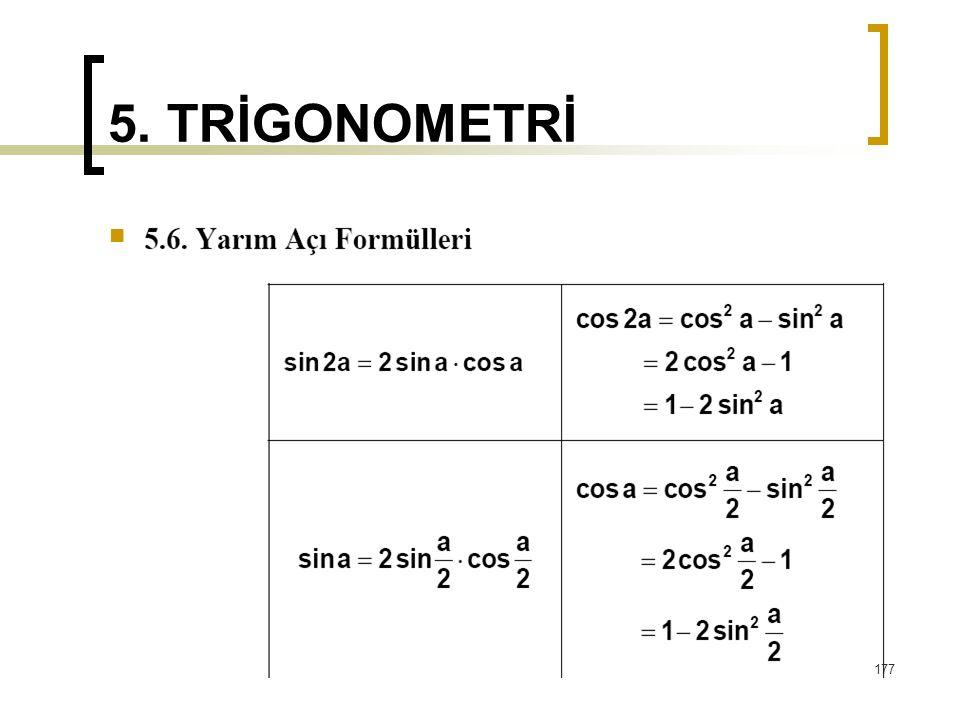 5. TRİGONOMETRİ 177