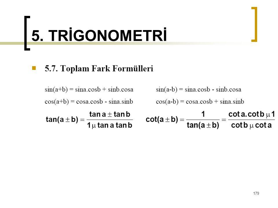 5. TRİGONOMETRİ 179