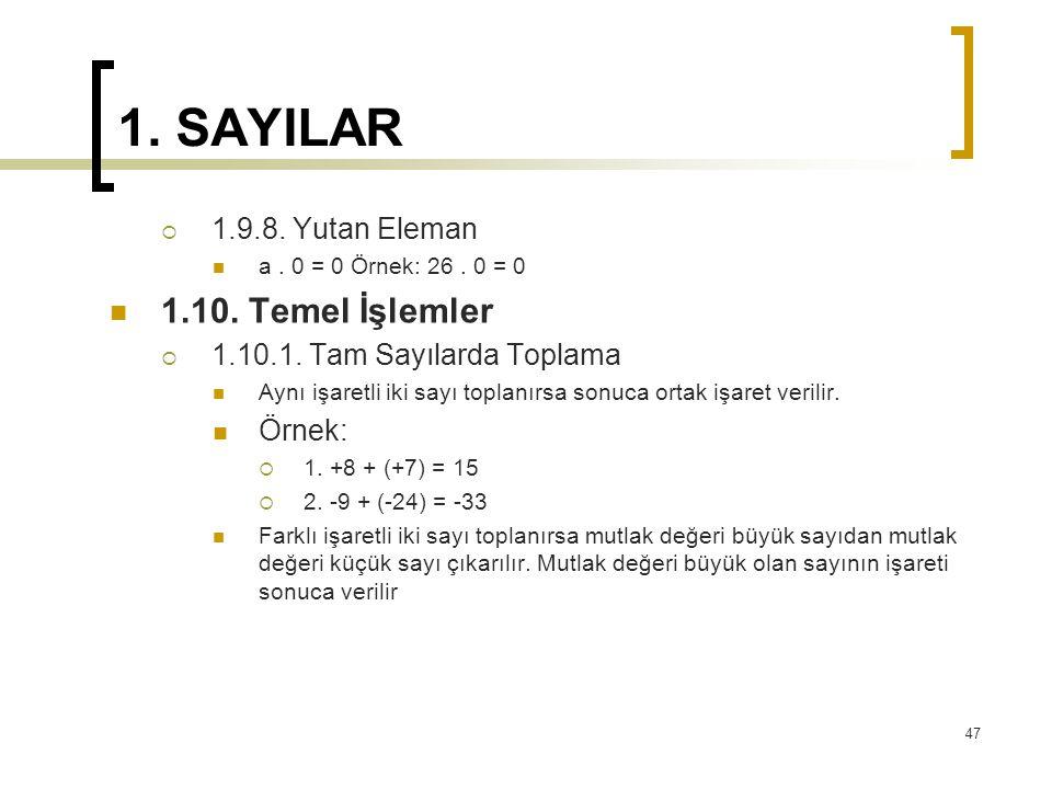 1.SAYILAR  1.9.8. Yutan Eleman a. 0 = 0 Örnek: 26.