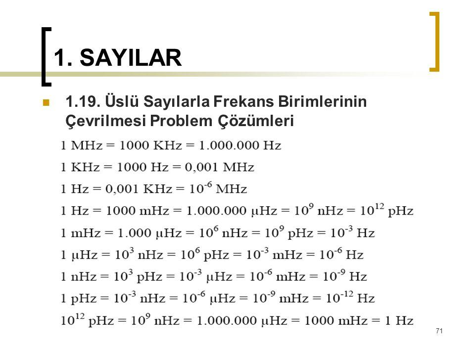 1. SAYILAR 1.19. Üslü Sayılarla Frekans Birimlerinin Çevrilmesi Problem Çözümleri 71