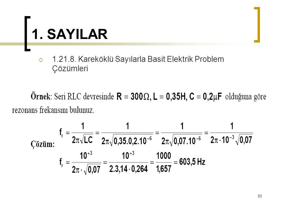 1. SAYILAR  1.21.8. Kareköklü Sayılarla Basit Elektrik Problem Çözümleri 85