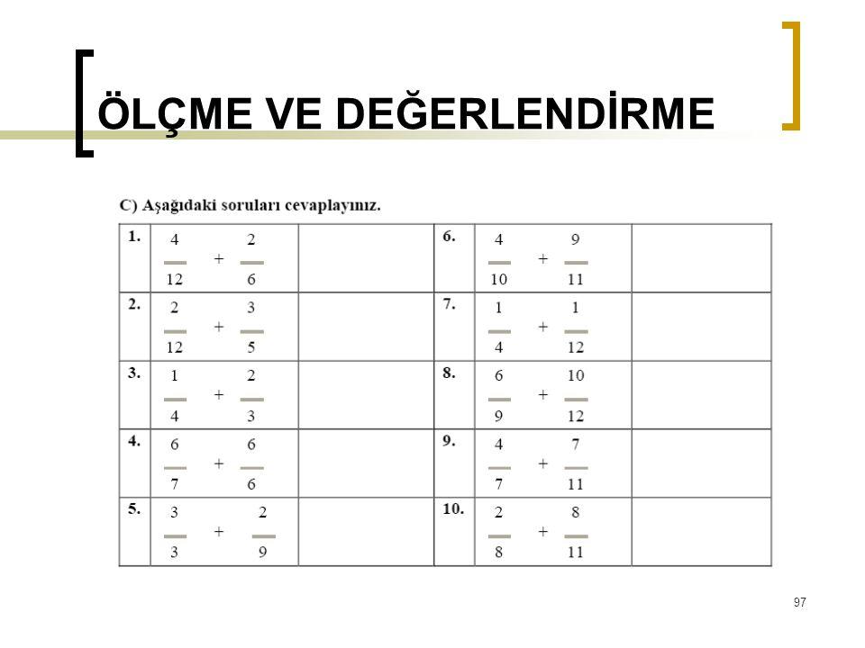 ÖLÇME VE DEĞERLENDİRME 97