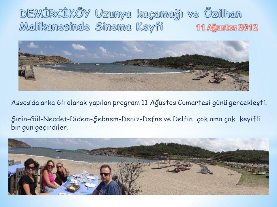 Assos'da arka 6lı olarak yapılan program 11 Ağustos Cumartesi günü gerçekleşti.