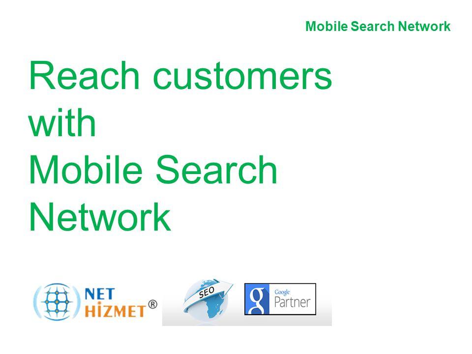 Hareket halindeki insanlara ulaşın.Mobil Arama Ağı Reklamları Reach customers with Mobile Search Network
