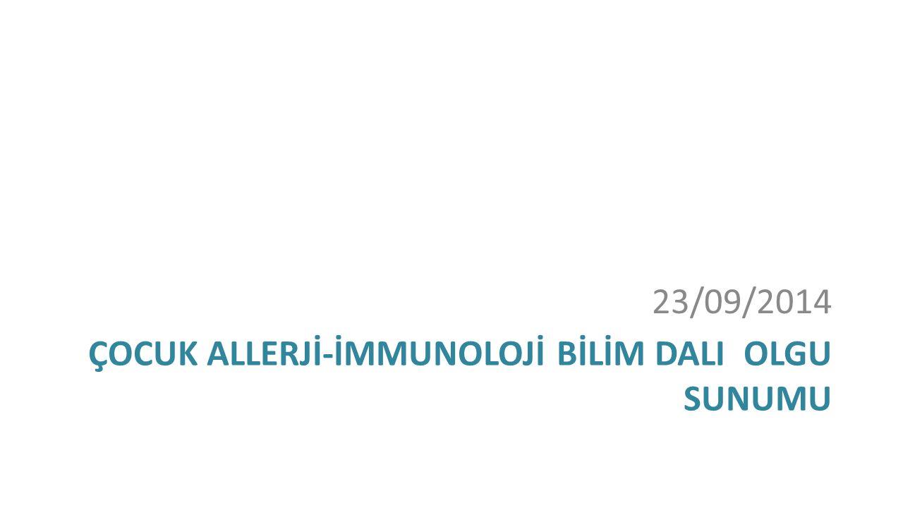 BATIN USG:hepatosplenomegali,dalak parankiminde heterojenite Tiroid USG: parankim heterojenitesi Tiroid sintigrafi: Artmış RAİ alımı SFT: Normal İnhaler / gıda prikt test: negatif
