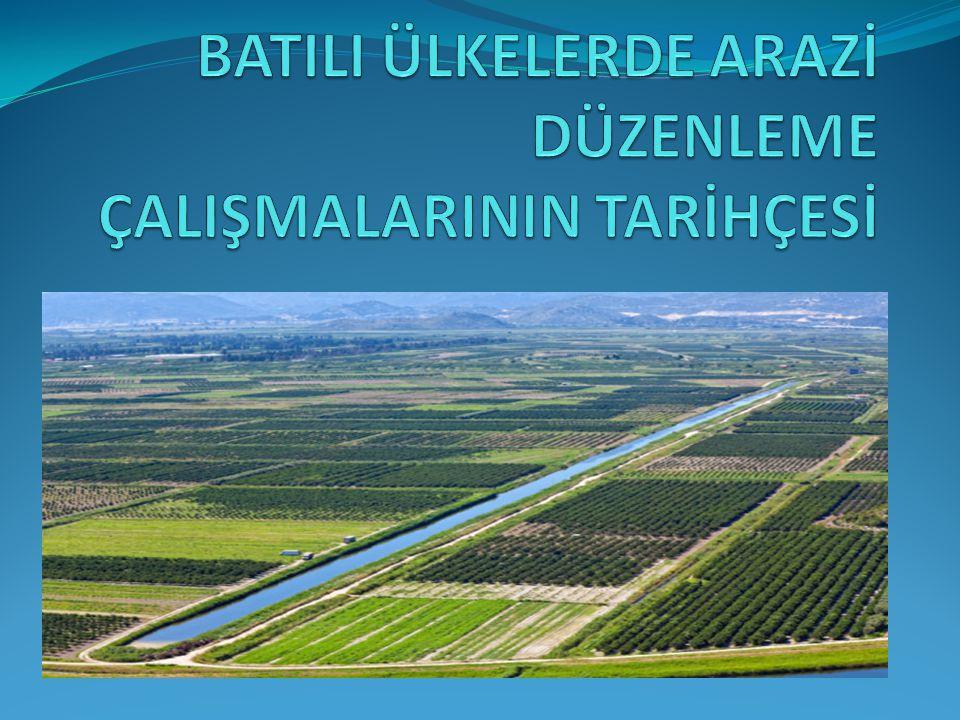 . Arazi düzenlemesi nedir ? Batıda nasıl meydana gelmiş ve ne şekilde kullanılmıştır ?