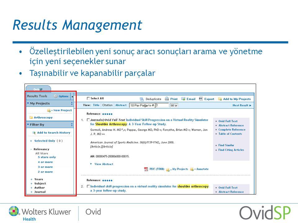 Results Management Özelleştirilebilen yeni sonuç aracı sonuçları arama ve yönetme için yeni seçenekler sunar Taşınabilir ve kapanabilir parçalar