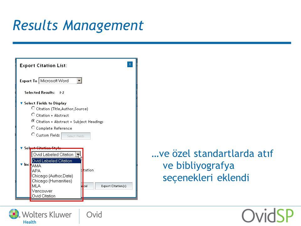 Results Management …ve özel standartlarda atıf ve bibliyografya seçenekleri eklendi