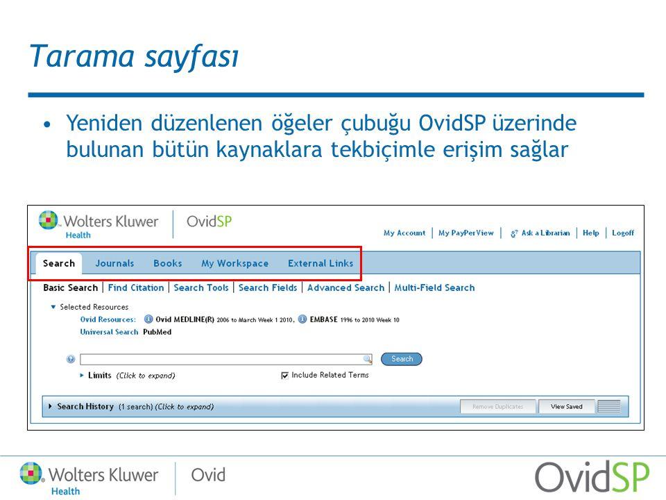 Tarama sayfası Yeniden düzenlenen öğeler çubuğu OvidSP üzerinde bulunan bütün kaynaklara tekbiçimle erişim sağlar
