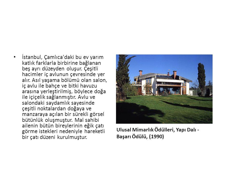 Ulusal Mimarlık Ödülleri, Yapı Dalı - Başarı Ödülü, (1990) İstanbul, Çamlıca'daki bu ev yarım katlık farklarla birbirine bağlanan beş ayrı düzeyden ol