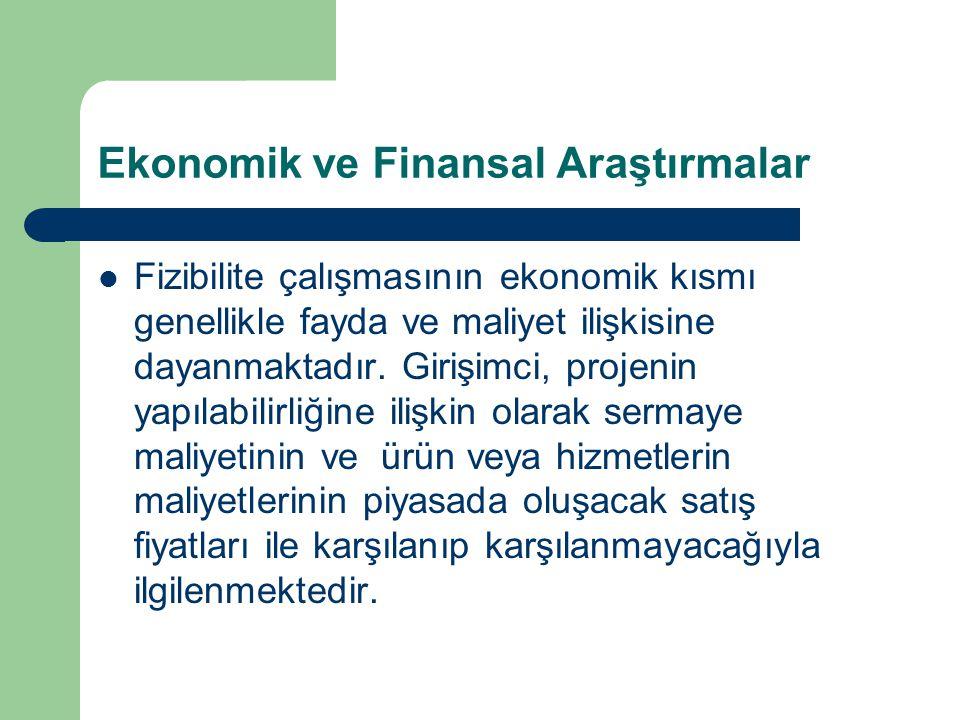 Ekonomik ve Finansal Araştırmalar Fizibilite çalışmasının ekonomik kısmı genellikle fayda ve maliyet ilişkisine dayanmaktadır. Girişimci, projenin yap