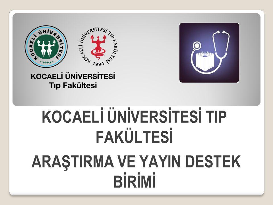  Kocaeli Üniversitesi Tıp Fakültesi'ne bağlı bir birim olarak kurulmuştur.