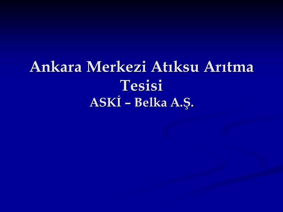 Ankara Merkezi Atıksu Arıtma Tesisi ASKİ – Belka A.Ş.