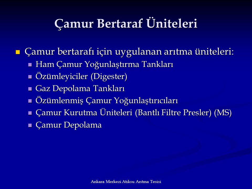 Ankara Merkezi Atıksu Arıtma Tesisi Çamur Bertaraf Üniteleri Çamur bertarafı için uygulanan arıtma üniteleri: Çamur bertarafı için uygulanan arıtma ün