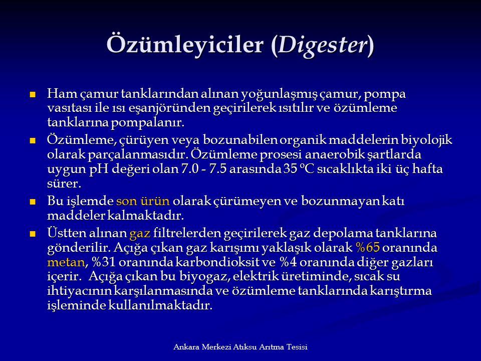 Ankara Merkezi Atıksu Arıtma Tesisi Özümleyiciler ( Digester ) Ham çamur tanklarından alınan yoğunlaşmış çamur, pompa vasıtası ile ısı eşanjöründen ge