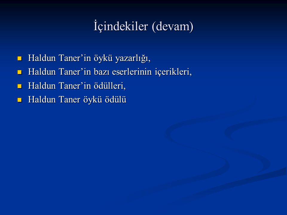 Haldun Taner'in bazı eserlerinin içerikleri (devam) Şef olarak toplumuna, insan olarak duyduğu aşka sorumludur.