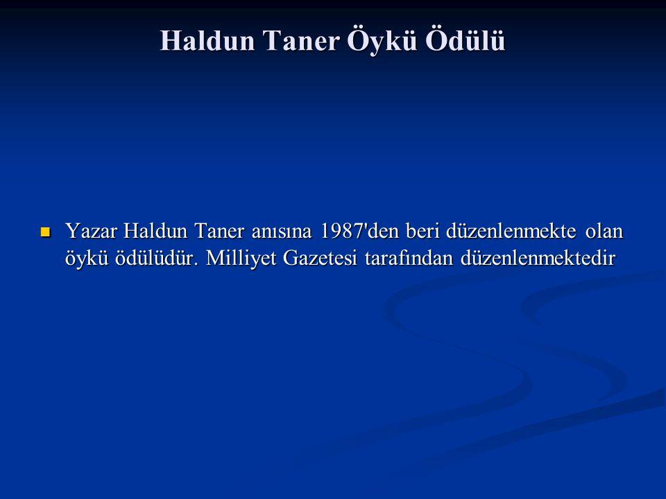 Haldun Taner Öykü Ödülü Yazar Haldun Taner anısına 1987 den beri düzenlenmekte olan öykü ödülüdür.