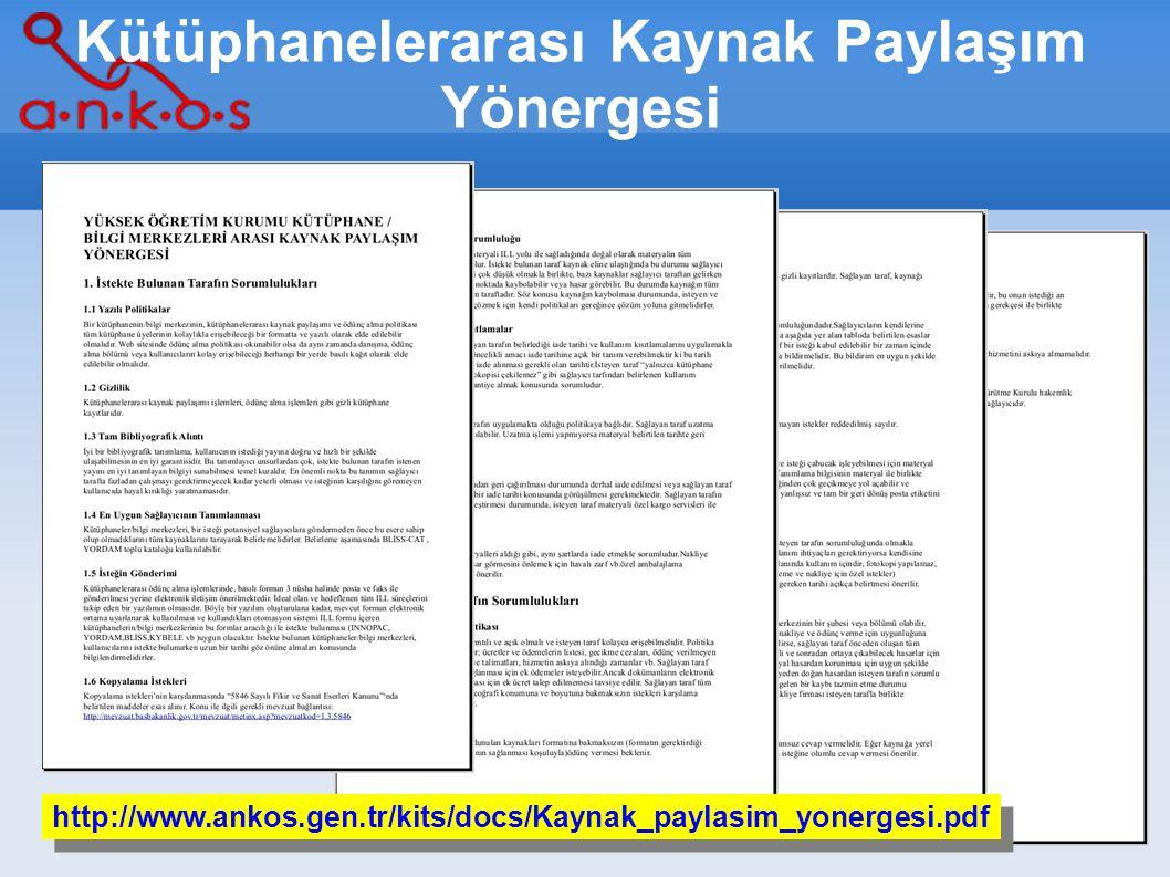 3/16 Kütüphanelerarası Kaynak Paylaşım Yönergesi http://www.ankos.gen.tr/kits/docs/Kaynak_paylasim_yonergesi.pdf