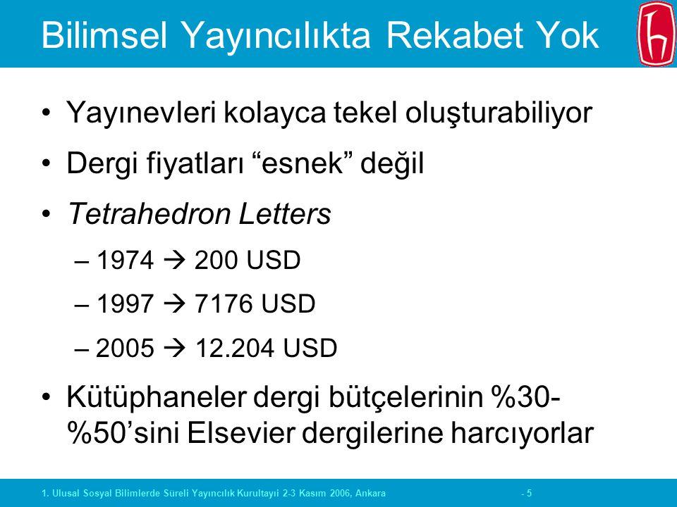 - 51. Ulusal Sosyal Bilimlerde Süreli Yayıncılık Kurultayıi 2-3 Kasım 2006, Ankara Bilimsel Yayıncılıkta Rekabet Yok Yayınevleri kolayca tekel oluştur