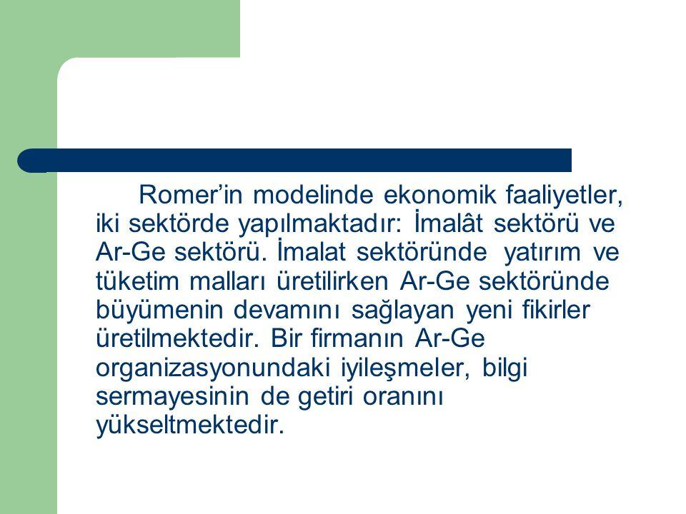 Romer'in modelinde ekonomik faaliyetler, iki sektörde yapılmaktadır: İmalât sektörü ve Ar-Ge sektörü. İmalat sektöründe yatırım ve tüketim malları üre