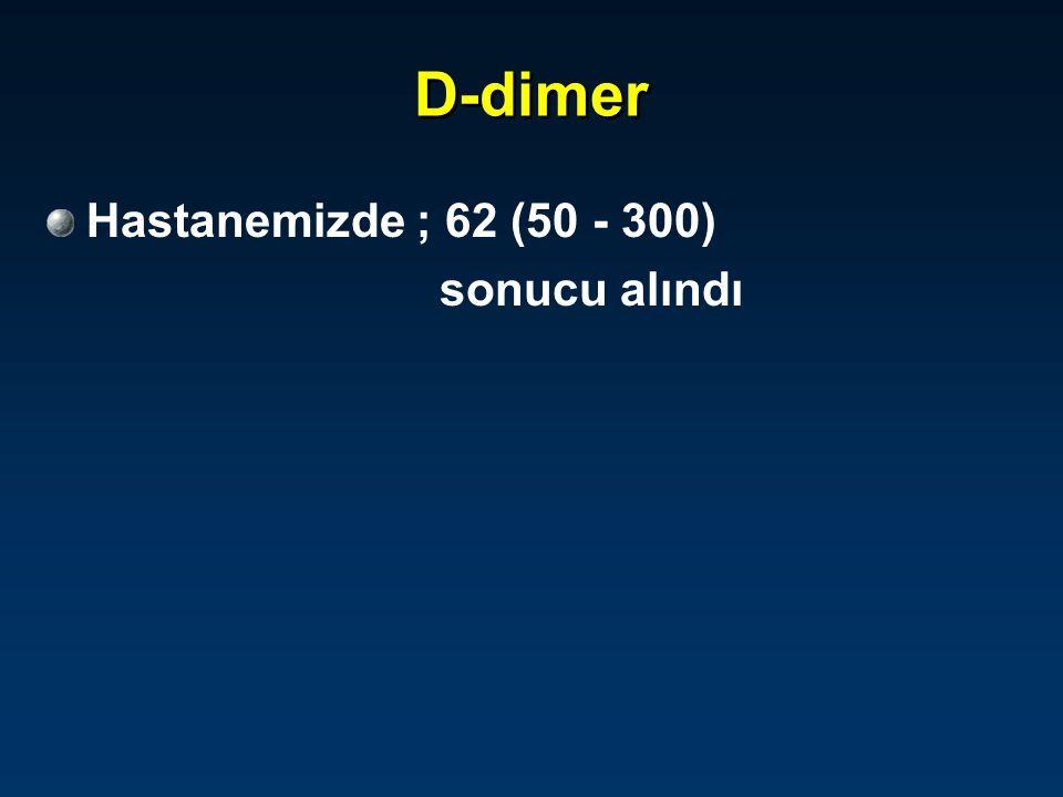 D-dimer ölçümünü tekrarlar mısınız? 1) Evet 2) Hayır