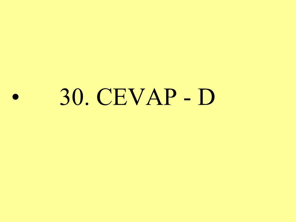 30. CEVAP - D