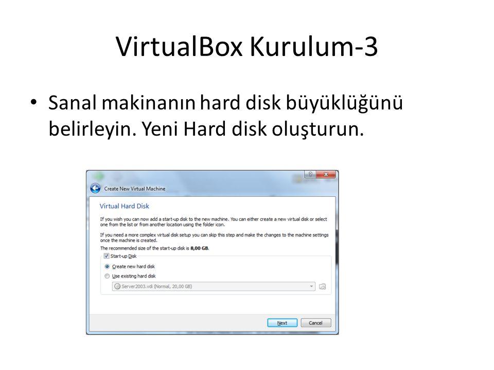 VirtualBox Kurulum-3 Sanal makinanın hard disk büyüklüğünü belirleyin. Yeni Hard disk oluşturun.