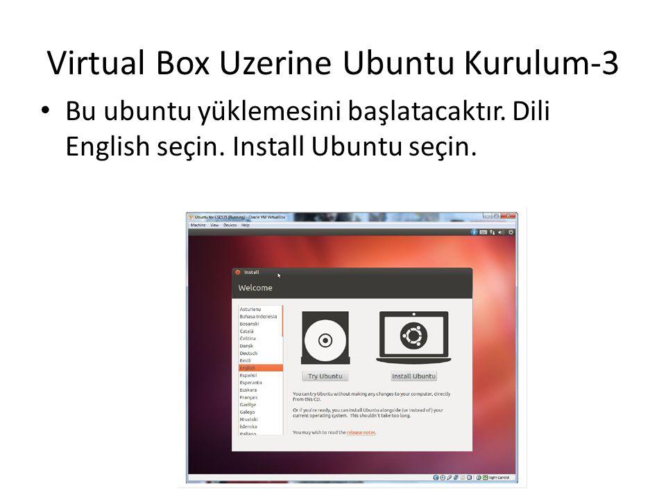 Virtual Box Uzerine Ubuntu Kurulum-3 Bu ubuntu yüklemesini başlatacaktır. Dili English seçin. Install Ubuntu seçin.