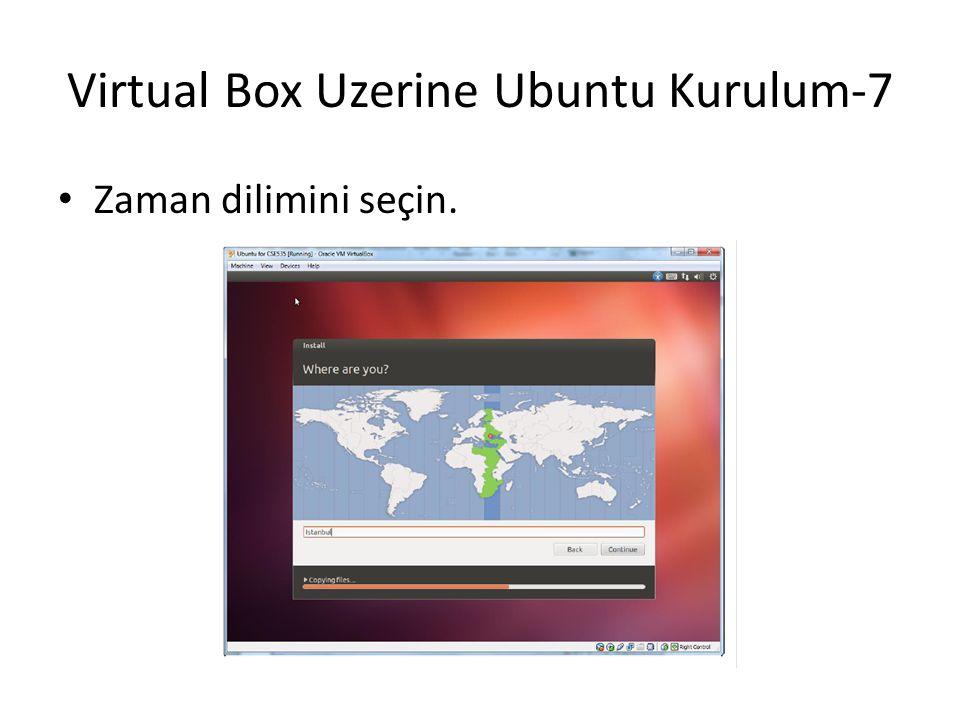 Virtual Box Uzerine Ubuntu Kurulum-7 Zaman dilimini seçin.