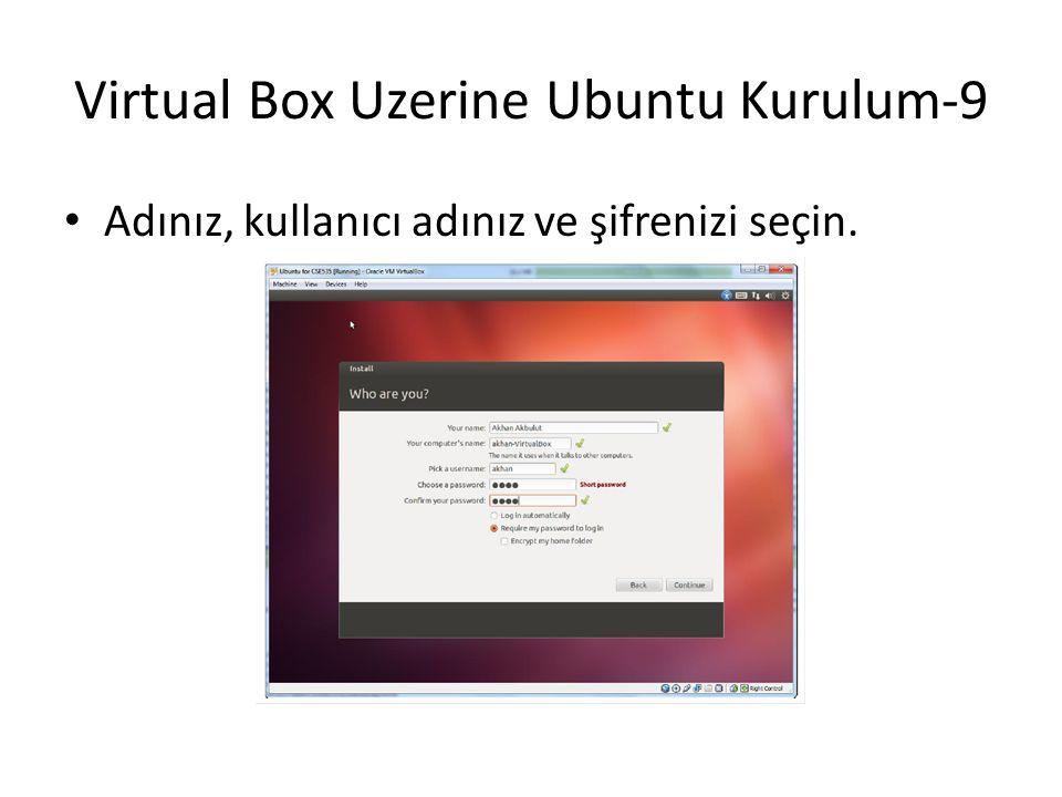 Virtual Box Uzerine Ubuntu Kurulum-9 Adınız, kullanıcı adınız ve şifrenizi seçin.