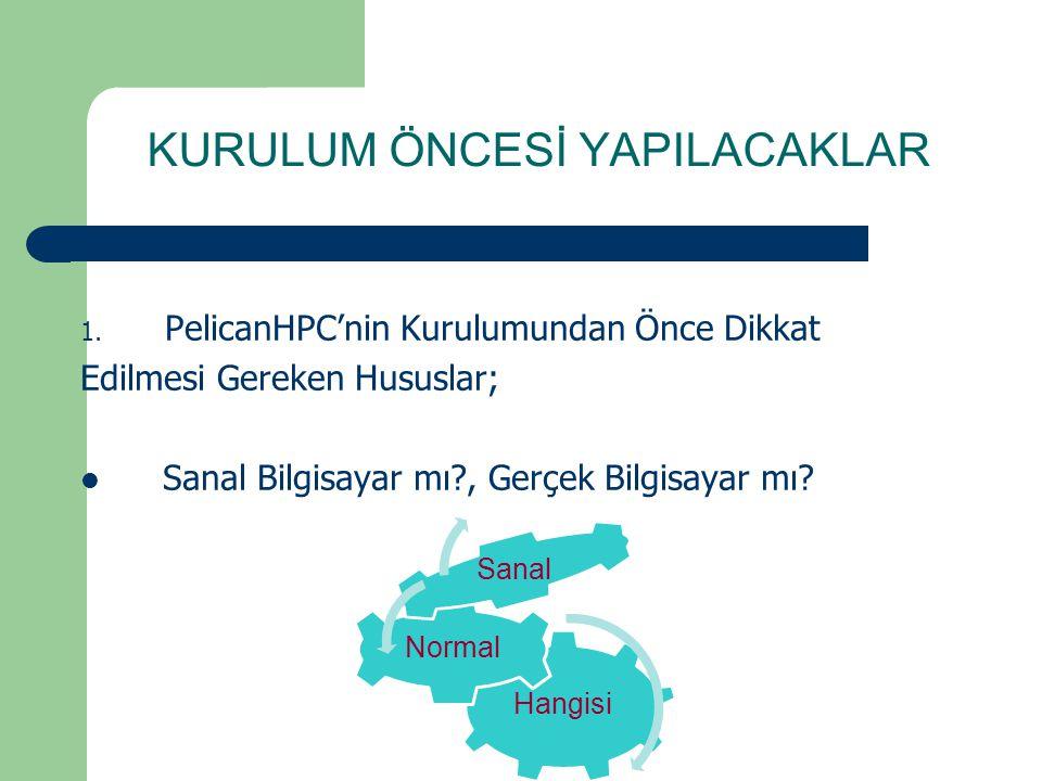 KURULUM ÖNCESİ YAPILACAKLAR 1.