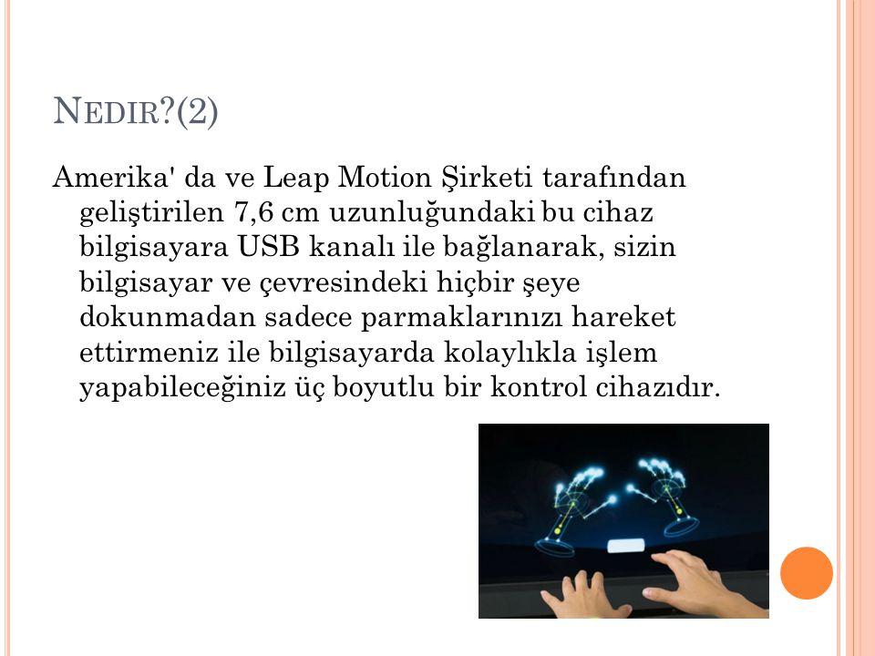 G ELIŞTIRME KITI ( SDK ) Leap Motion Kendi SDK paketine ve geliştirme ortamına da sahip.