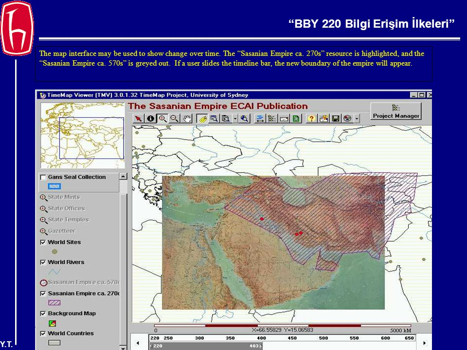 BBY 220 Bilgi Erişim İlkeleri Y.T.The map interface may be used to show change over time.