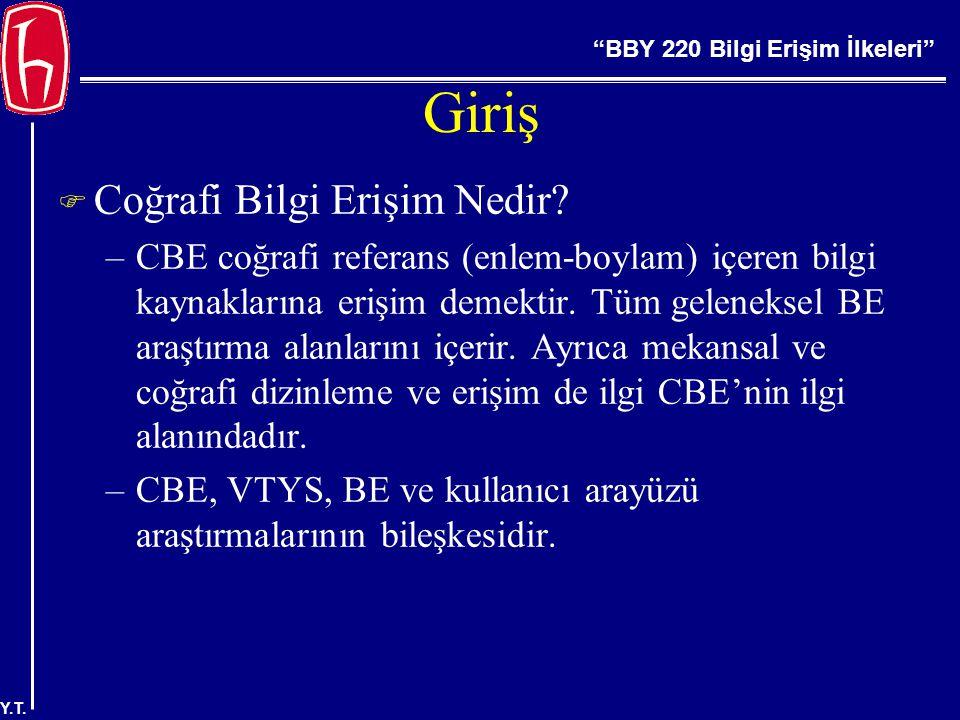 BBY 220 Bilgi Erişim İlkeleri Y.T. Giriş  Coğrafi Bilgi Erişim Nedir.