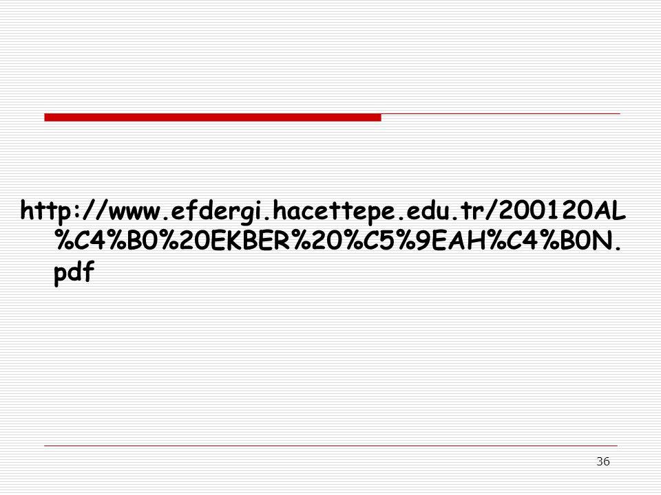 36 http://www.efdergi.hacettepe.edu.tr/200120AL %C4%B0%20EKBER%20%C5%9EAH%C4%B0N. pdf