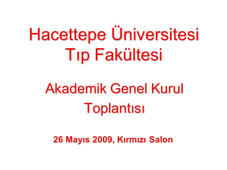 Akademik Genel Kurul Toplantısı Hacettepe Üniversitesi Tıp Fakültesi 26 Mayıs 2009, Kırmızı Salon