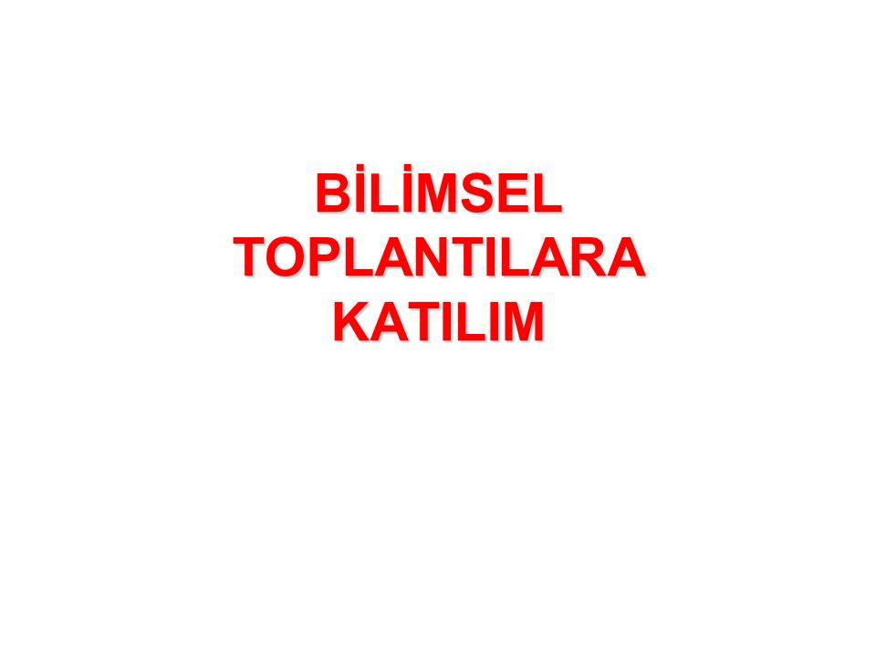 BİLİMSEL TOPLANTILARA KATILIM