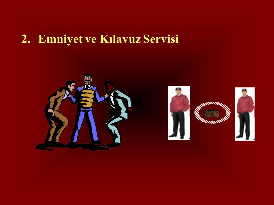 2. Emniyet ve Kılavuz Servisi
