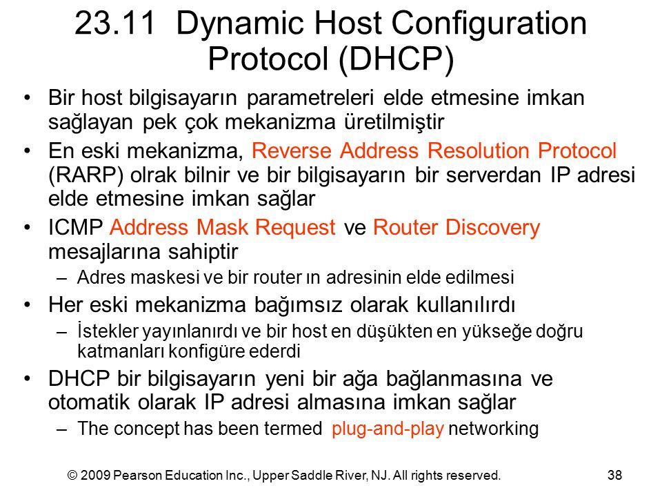 © 2009 Pearson Education Inc., Upper Saddle River, NJ. All rights reserved.38 23.11 Dynamic Host Configuration Protocol (DHCP) Bir host bilgisayarın p