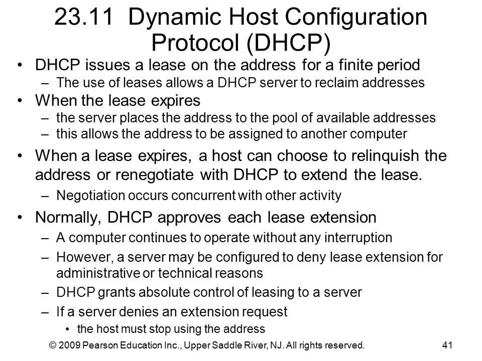 © 2009 Pearson Education Inc., Upper Saddle River, NJ. All rights reserved.41 23.11 Dynamic Host Configuration Protocol (DHCP) DHCP issues a lease on