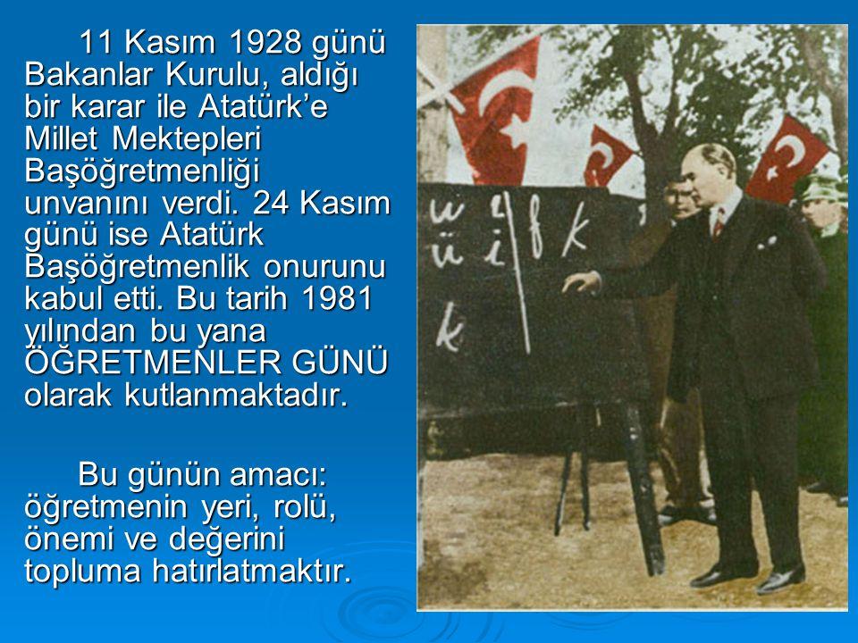 11 Kasım 1928 günü Bakanlar Kurulu, aldığı bir karar ile Atatürk'e Millet Mektepleri Başöğretmenliği unvanını verdi. 24 Kasım günü ise Atatürk Başöğre