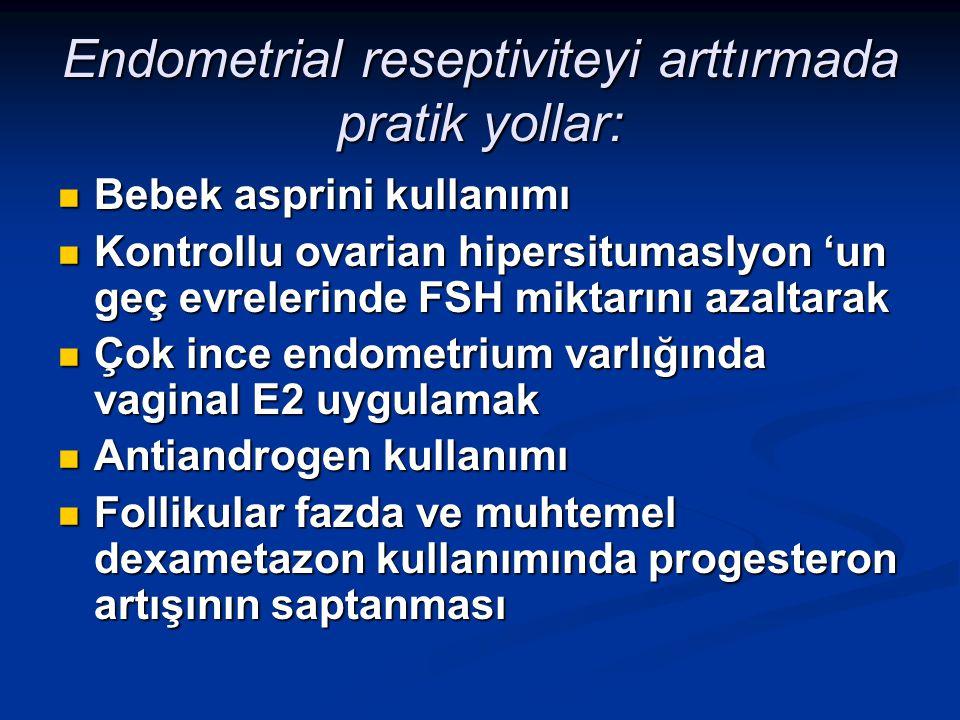 Endometrial reseptiviteyi arttırmada pratik yollar: Bebek asprini kullanımı Bebek asprini kullanımı Kontrollu ovarian hipersitumaslyon 'un geç evreler