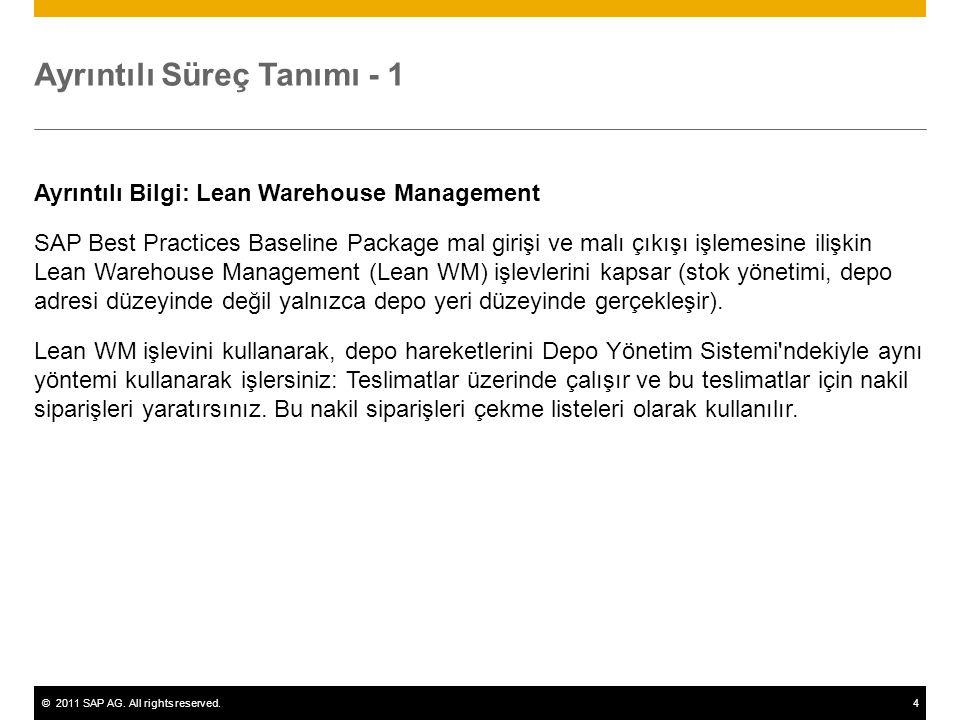 ©2011 SAP AG. All rights reserved.4 Ayrıntılı Süreç Tanımı - 1 Ayrıntılı Bilgi: Lean Warehouse Management SAP Best Practices Baseline Package mal giri